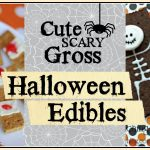 Cute, Scary, and Gross Halloween Edibles