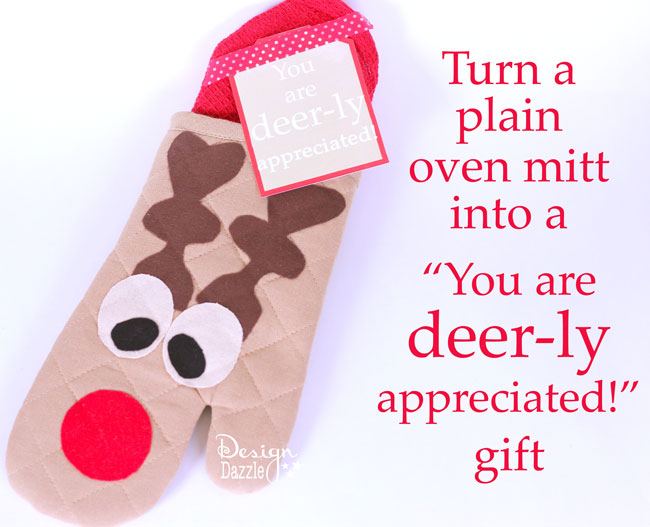 "Christmas Neighbor Gifts for kids to make! Simple instructions on how to make a ""You are deer-ly appreciated!"" oven mitt gift. Free printables. Design Dazzle #christmascrafts #dollarstorecrafts #christmasprintables"