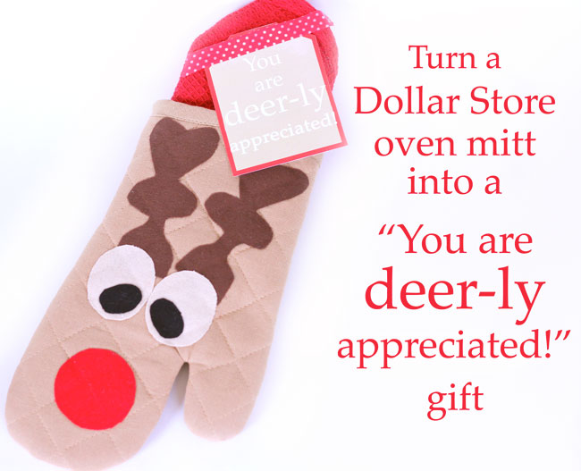 "Use a plain oven mitt from the dollar store and turn it into a darling, ""You are deer-ly appreciated gift"". Frozen cookie dough is an awesome gift to share with neighbors and friends. Free printables. Design Dazzle"
