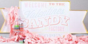 Valentines Candy Factory party sign