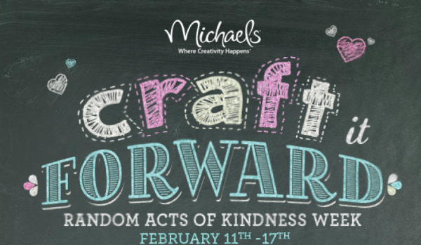 Craft it forward Michaels Craft Store - Random Acts of Kindness!