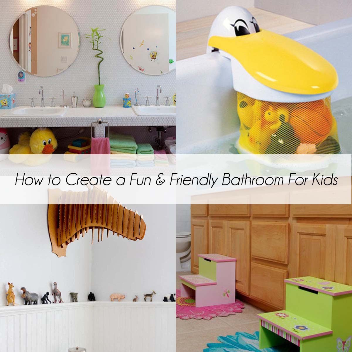 How To Create A Fun And Friendly Bathroom For Kids