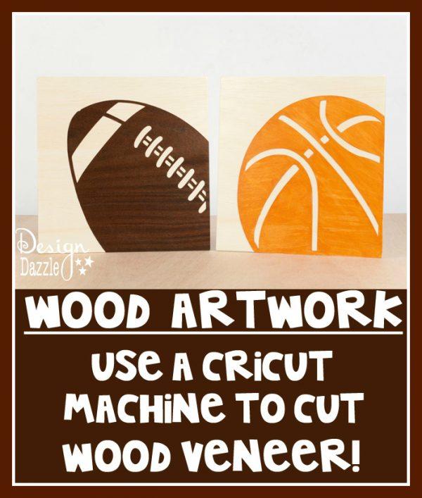 Create wood art using the Cricut Machine - Design Dazzle