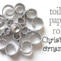 Toilet paper roll Christmas ornament. This cost about $1 to make and looks very expensive. Design Dazzle