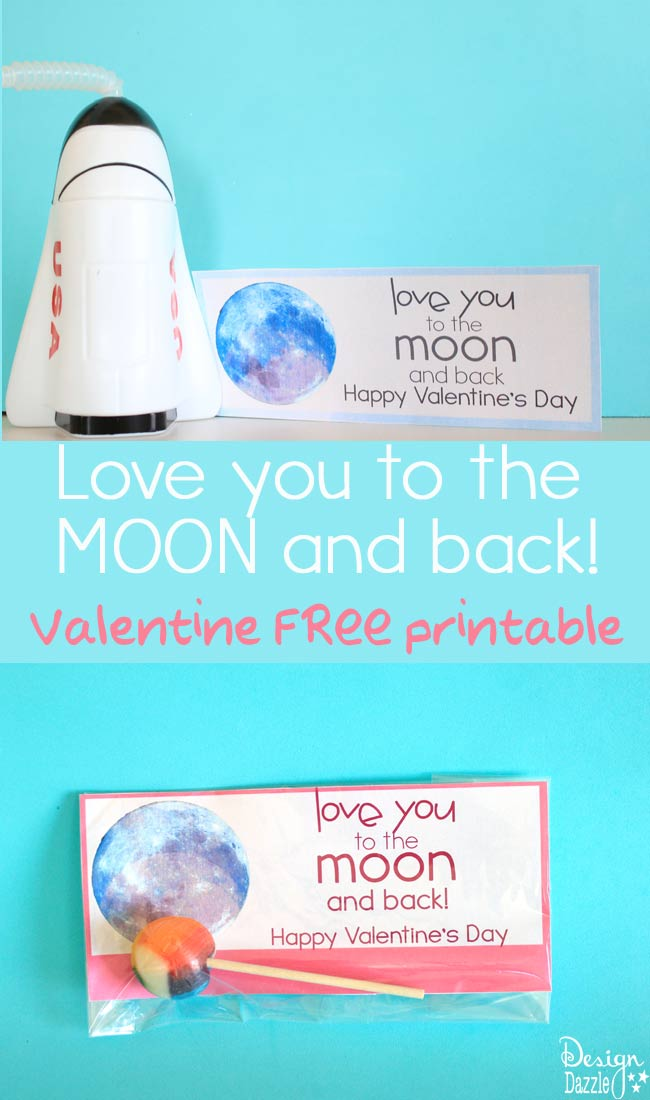Love you to the moon and back! Valentine free printable Design Dazzle