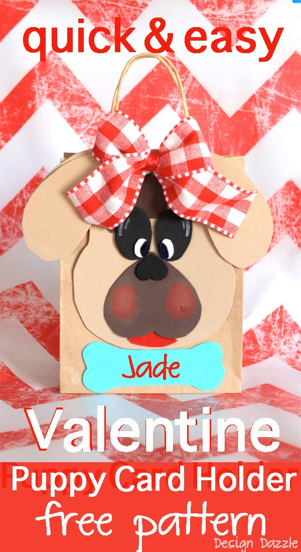 Puppy Valentine Card Holder - Quick and easy puppy Valentine card holder with free pattern! Does your child need to take a card holder to school to collect all their special Valentines? This cute little puppy card holder works for a boy or girl. Design Dazzle