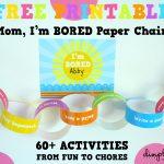 """Mom, I'm BORED Paper Chain"" Free Printable!"