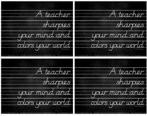 Free chalkboard printable reads: a teacher sharpies your mind and colors your world! Design Dazzle