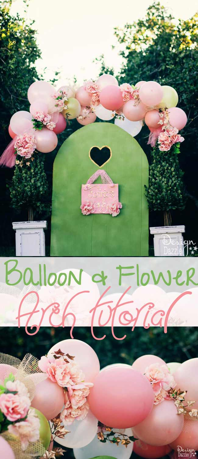 Balloons And Flowers Make a Beautiful Fairy Arch. Tutorial on how to use balloons and dollar store flowers to create this beautiful show stopper party decor on a budget! Design Dazzle #fairyparty #DIYfairyparty #balloonflowerarch