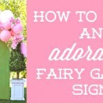 How to Make an Adorable Fairy Gate Sign!