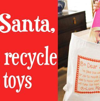 Dear Santa, Recycle My Toys