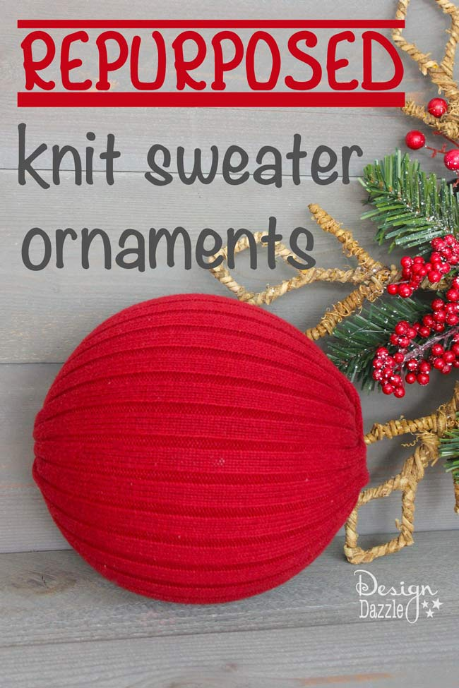 Repurpose Sweaters Into Oversized Ornaments. Old knit sweaters and a glue gun create beautiful Christmas ornaments. Use a dollar store ball as the form - much cheaper than styrofoam. Design Dazzle #christmas #christmascrafts #repurposedsweaters