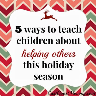 5 ways to teach children about helping others this holiday season