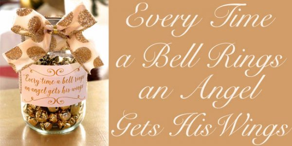 Every Time a Bell Rings An Angel Gets His Wings: family service jar idea