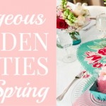 Planning Your Own Garden Party for Spring!