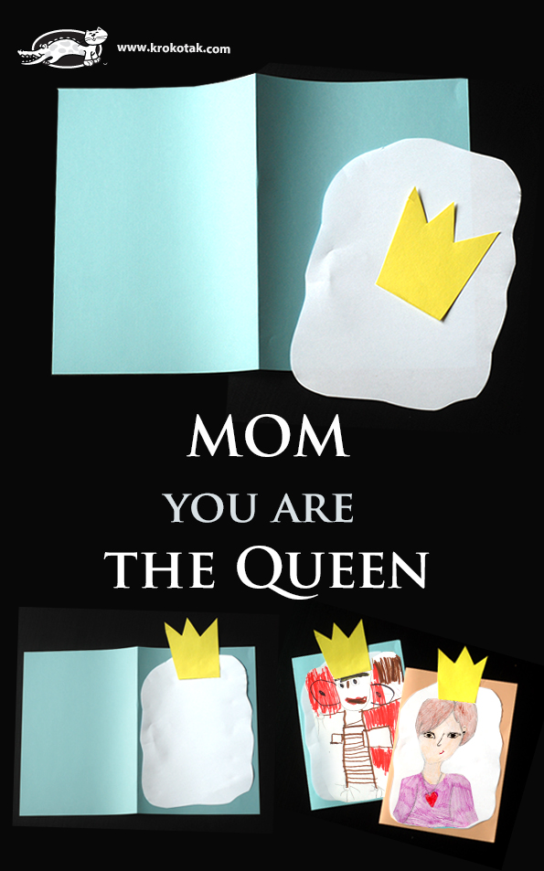 mom, you're a queen!