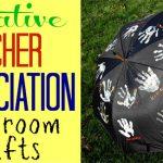 Creative Teacher Appreciation Classroom Crafts