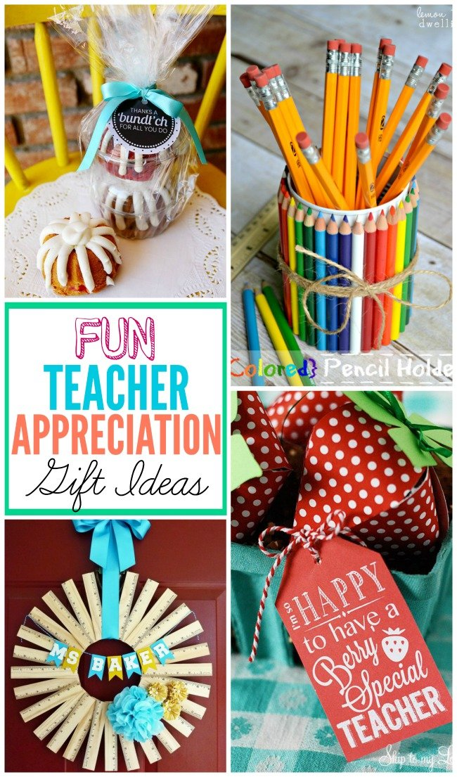 Fun Teacher Appreciation gift ideas to show those teachers how much we love them!