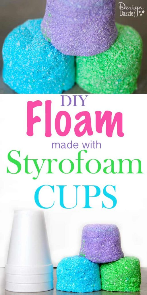 floam made with styrofoam cups | Design Dazzle