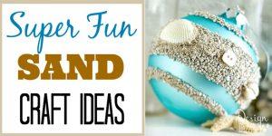 super fun sand craft ideas