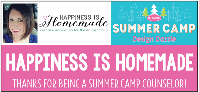 Happiness is Homemade guest blogger for Design Dazzle Summer Camp