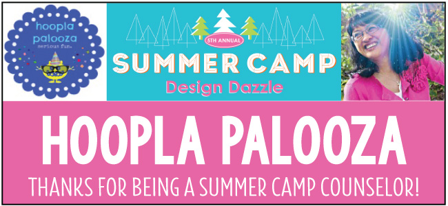 Hoopla Palooza - guest blogger for Design Dazzle Summer Camp