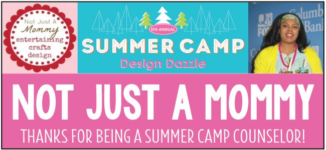 Not Just a Mommy guest blogger for Design Dazzle Summer Camp