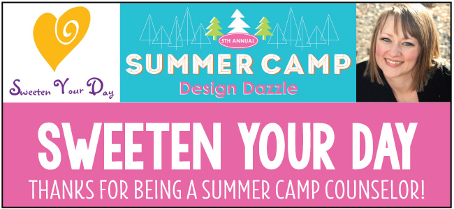 Sweeten Your Day - Guest blogger for Design Dazzle Summer Camp