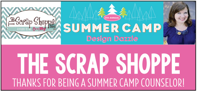 The Scrap Shoppe - guest blogger for Design Dazzle Summer Camp