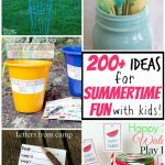 200+ Ideas for Summertime Fun With Kids