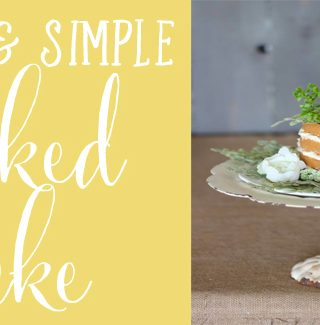 Simple & Quick Naked Cake