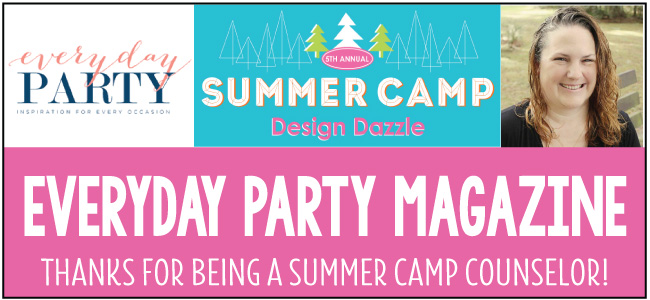 Everyday Party Magazine - gues blogger for Design Dazzle Summer Camp