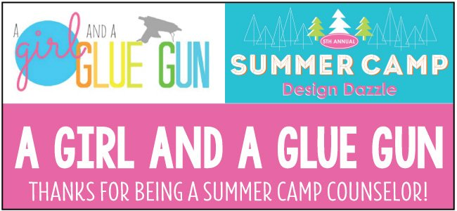 A Girl and a Glue Gun - guest blogger for Design Dazzle Summer Camp
