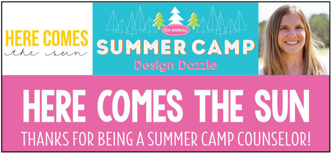 Here Comes the Sun - guest blogger for Design Dazzle Summer Camp
