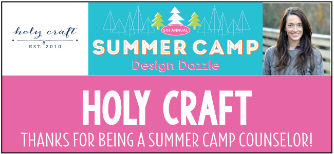 Holy Craft - guest blogger at Design Dazzle Summer Camp