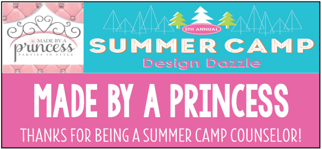 Made By a Princess - guest blogger for Design Dazzle Summer Camp