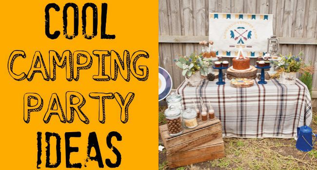 cool camping party ideas