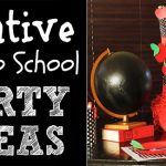 Creative Back to School Parties