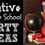 Creative Back to School Parties