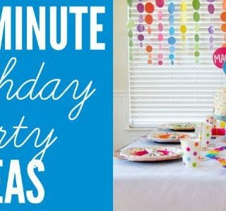 last minute birthday party ideas