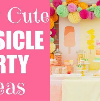 Super Cute Popsicle Party Ideas