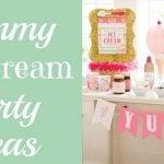 10+ Fabulous Ice Cream Parties