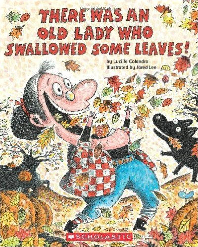 There Was an Old Lady who Swallowed Some Leaves - a book about fall