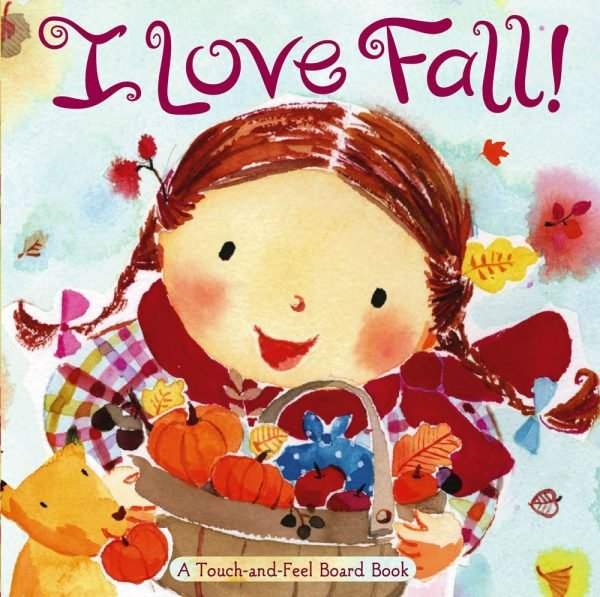 I Love Fall - a touch and feel book