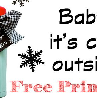 Baby It's Cold Outside! Easy Gift Idea and Free Printable