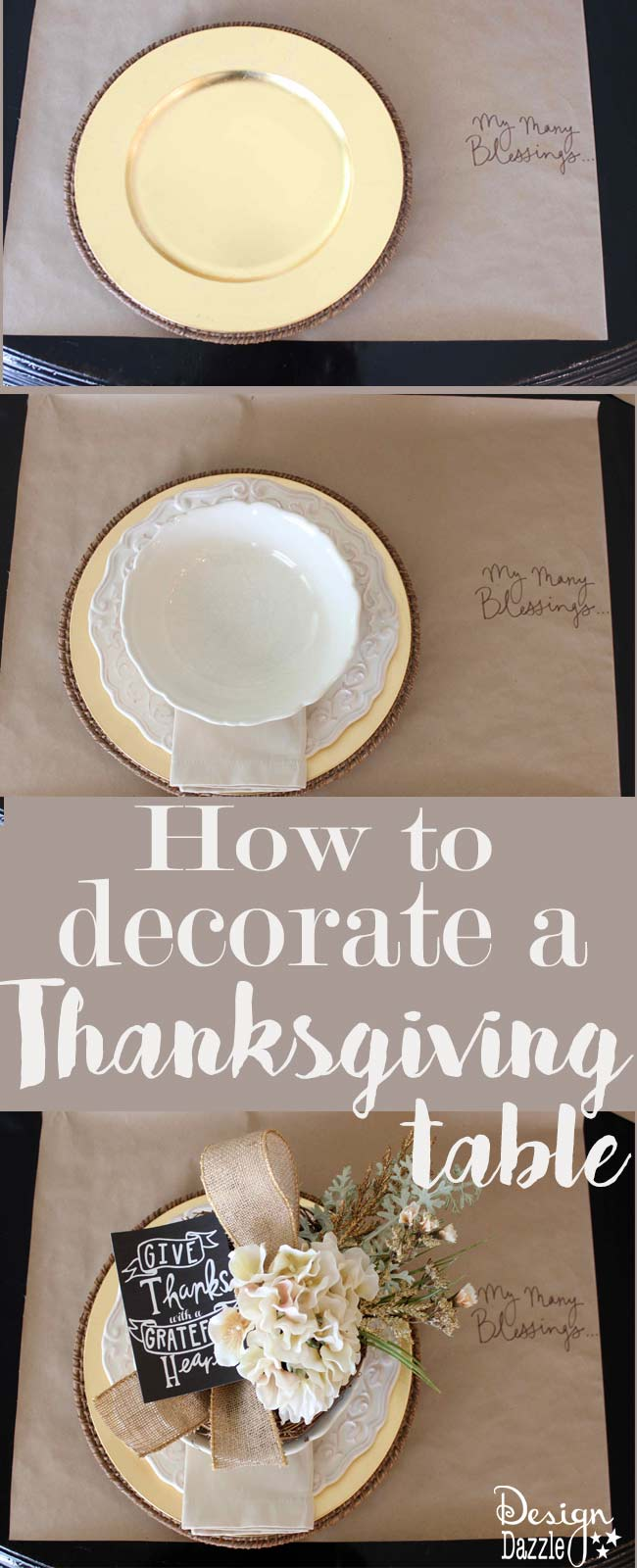 """I'm sharing how-to decorate step-by-step a Thanksgiving tablescape - a bit of neutral with a touch of glitz. Free printable """"Give Thanks with a Grateful Heart"""". Design Dazzle"""