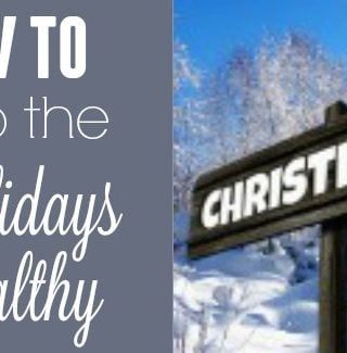 How To Keep The Holidays Healthy