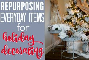 Repurposing for Holiday decorating