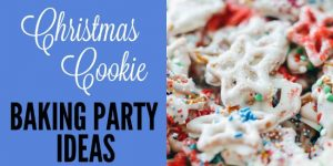 Cookie Baking Party Ideas