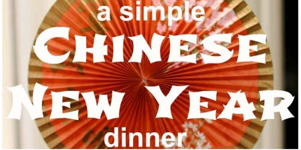 Simple ideas for a Chinese New Year Dinner